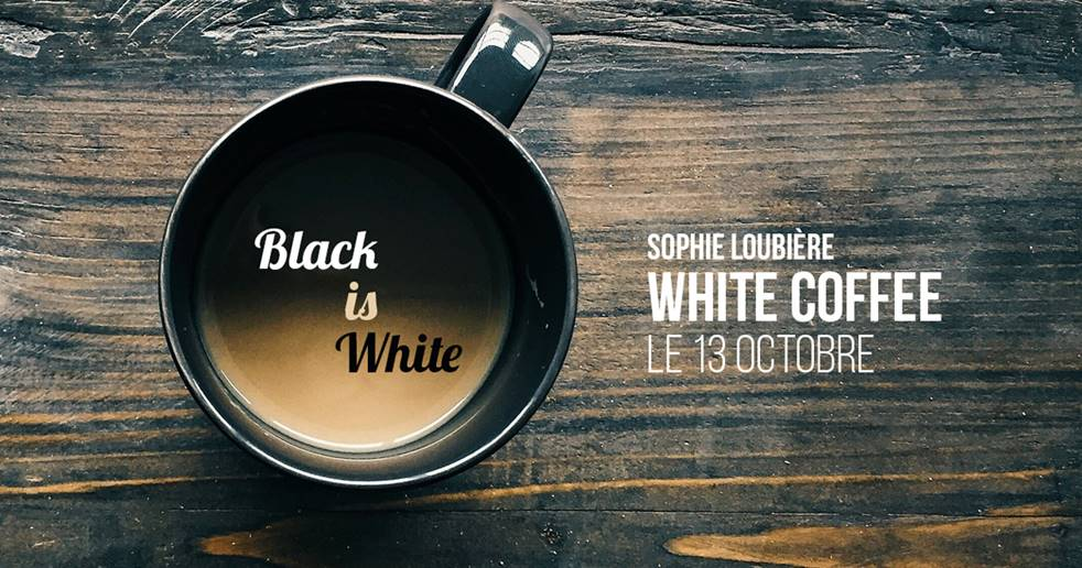 White coffee - Sophie Loubière